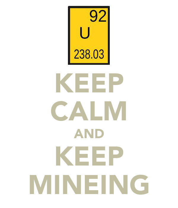 KEEP CALM AND KEEP MINEING