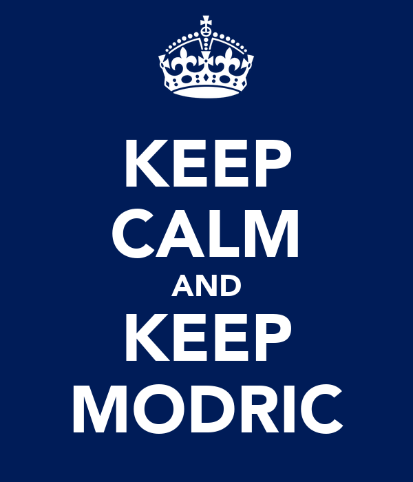 KEEP CALM AND KEEP MODRIC
