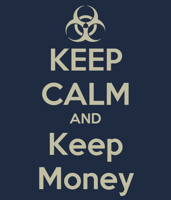 KEEP CALM AND Keep Money