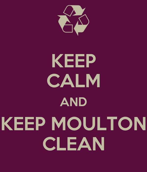 KEEP CALM AND KEEP MOULTON CLEAN