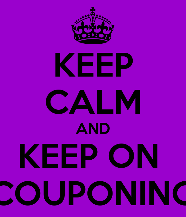 KEEP CALM AND KEEP ON  COUPONING