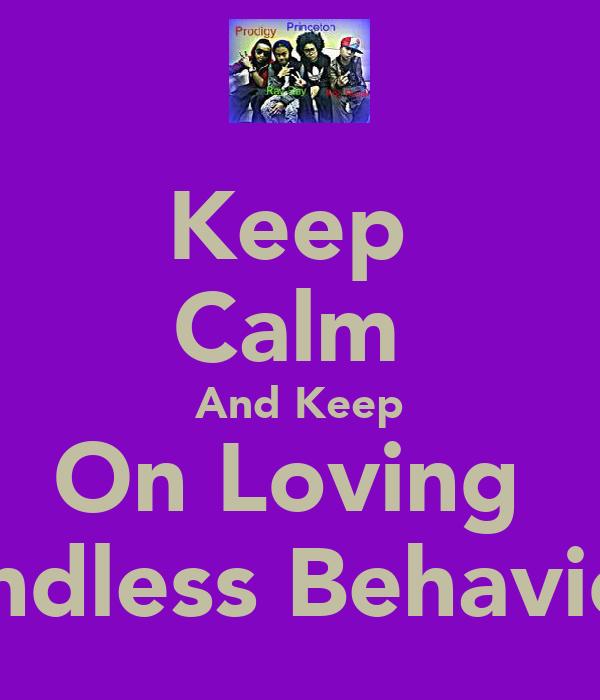 Keep  Calm  And Keep On Loving  Mindless Behaviour
