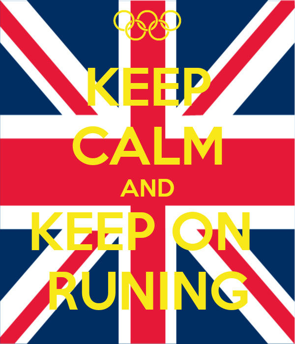 KEEP CALM AND KEEP ON  RUNING