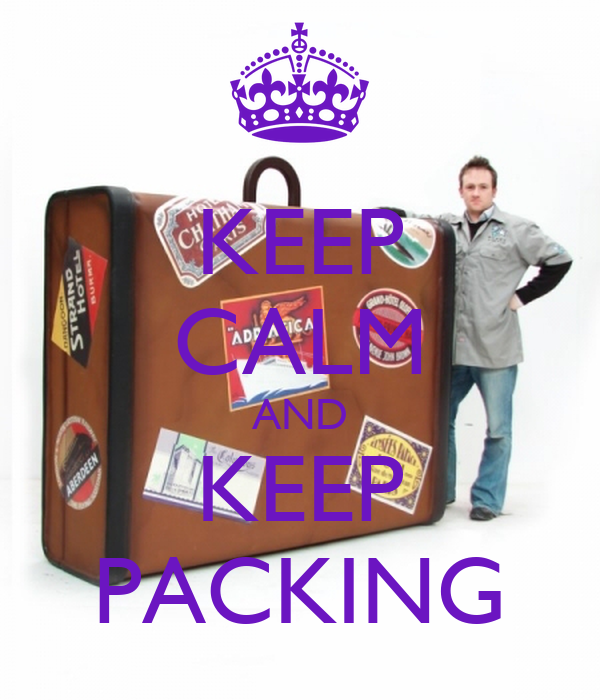 KEEP CALM AND KEEP PACKING