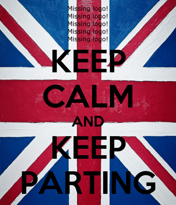KEEP CALM AND KEEP PARTING