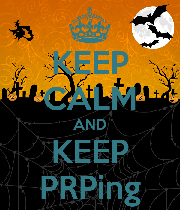 KEEP CALM AND KEEP PRPing