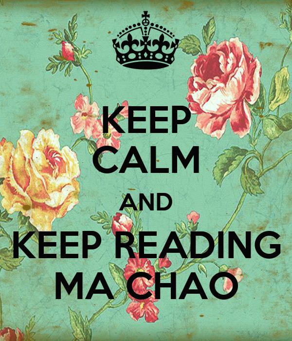 KEEP CALM AND KEEP READING MA CHAO