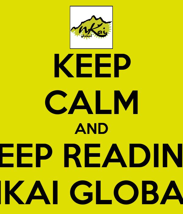 KEEP CALM AND KEEP READING NKAI GLOBAL