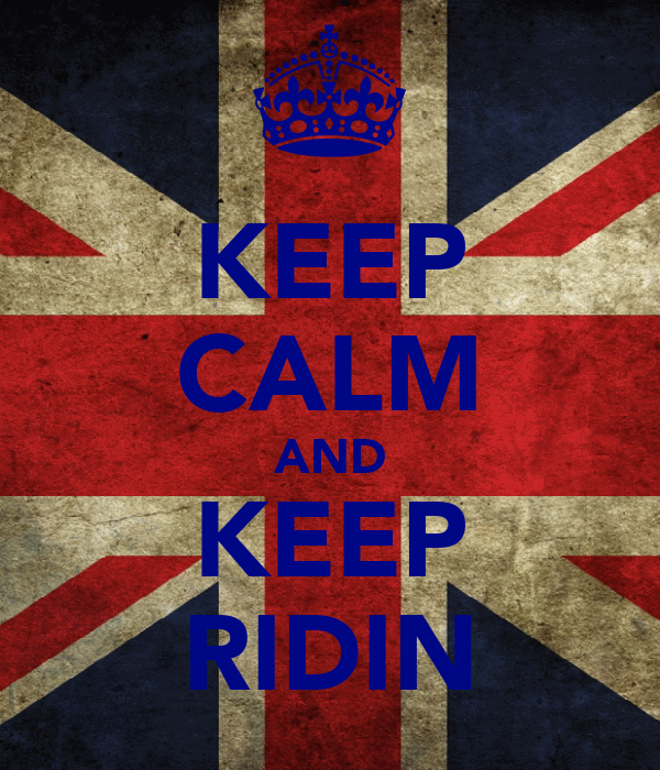 KEEP CALM AND KEEP RIDIN