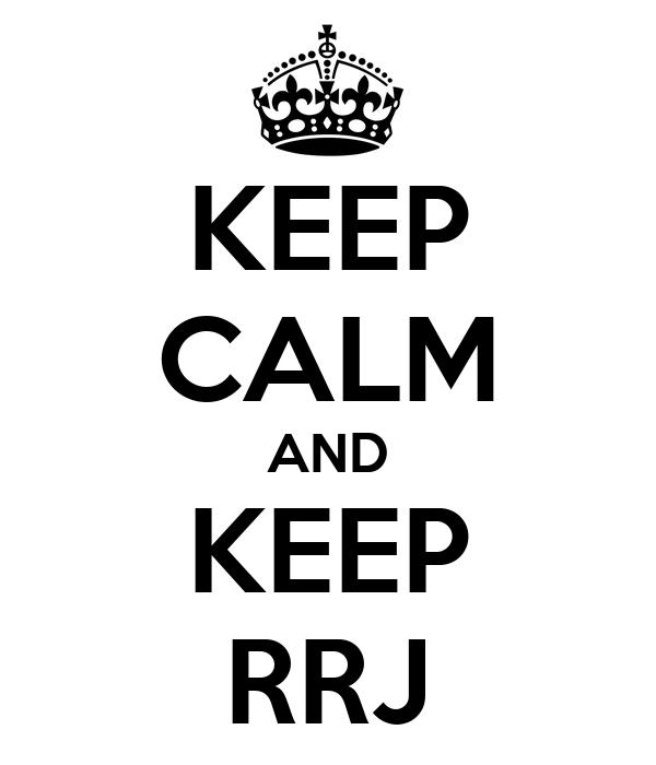KEEP CALM AND KEEP RRJ