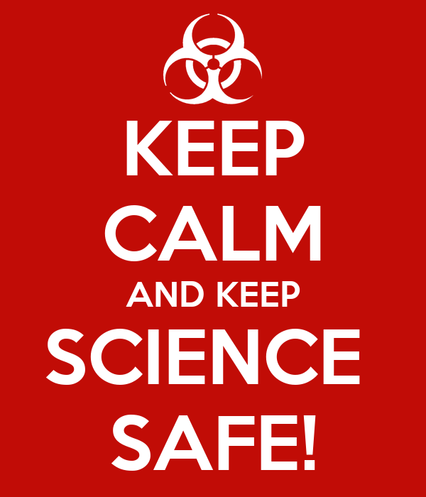 KEEP CALM AND KEEP SCIENCE  SAFE!