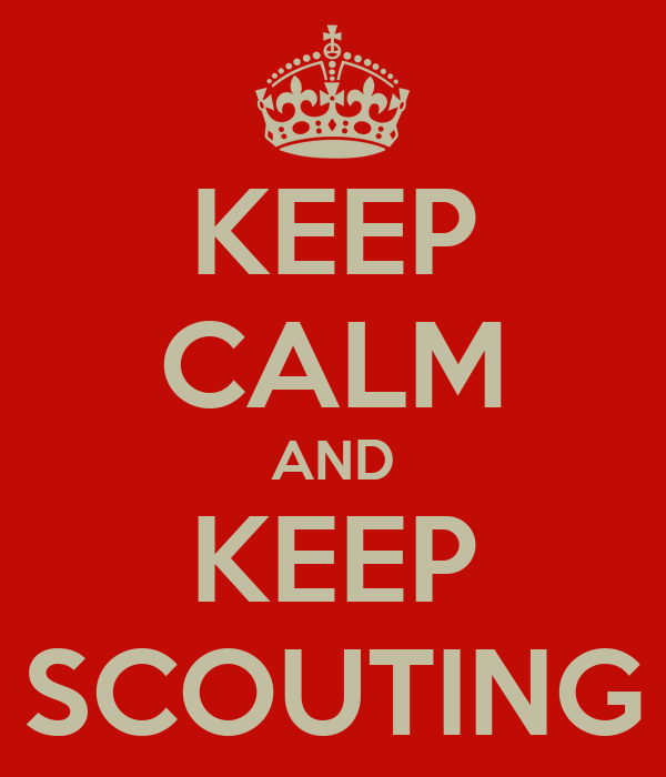KEEP CALM AND KEEP SCOUTING
