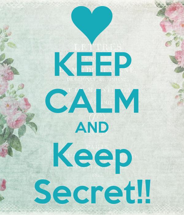 KEEP CALM AND Keep Secret!!