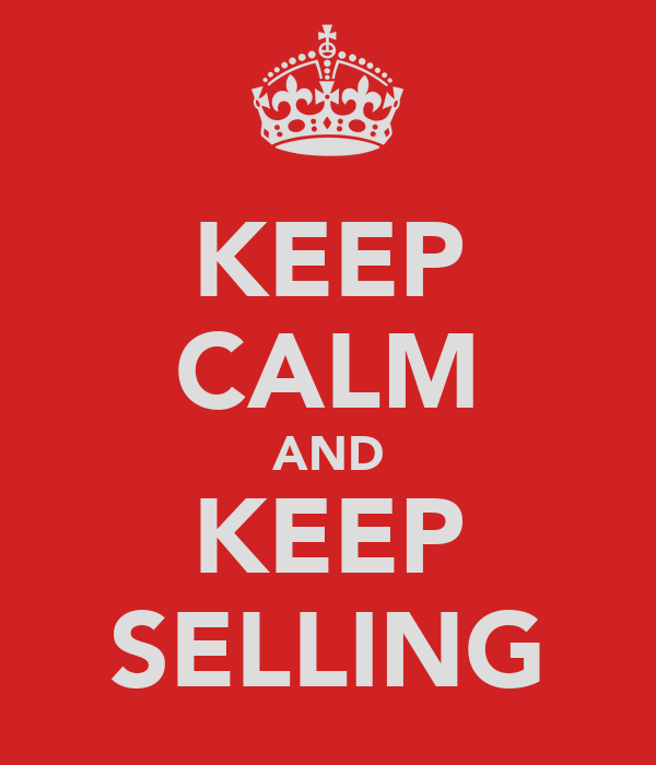 KEEP CALM AND KEEP SELLING