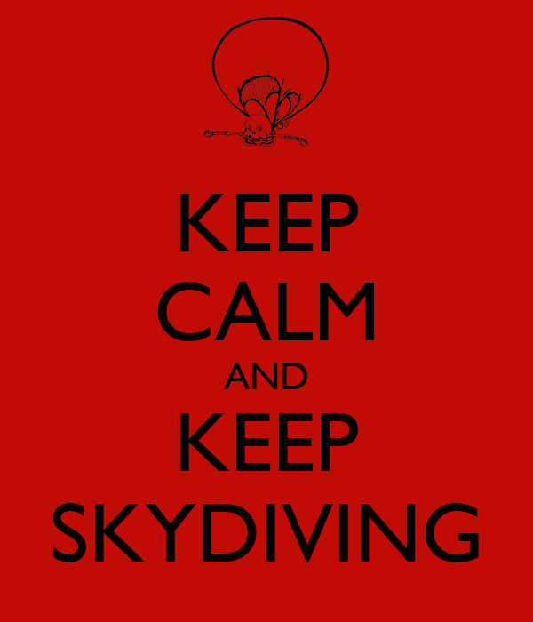 KEEP CALM AND KEEP SKYDIVING