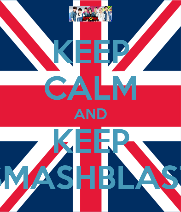 KEEP CALM AND KEEP SMASHBLAST