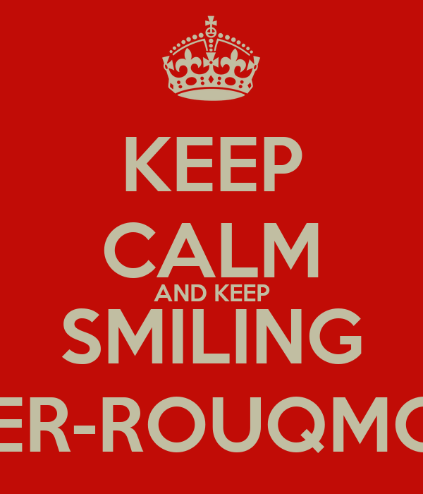 KEEP CALM AND KEEP SMILING SPIDER-ROUQMOUTH