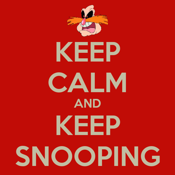 KEEP CALM AND KEEP SNOOPING