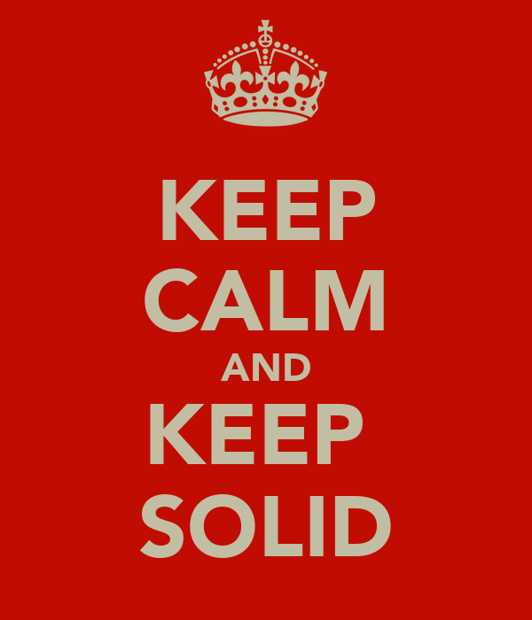 KEEP CALM AND KEEP  SOLID