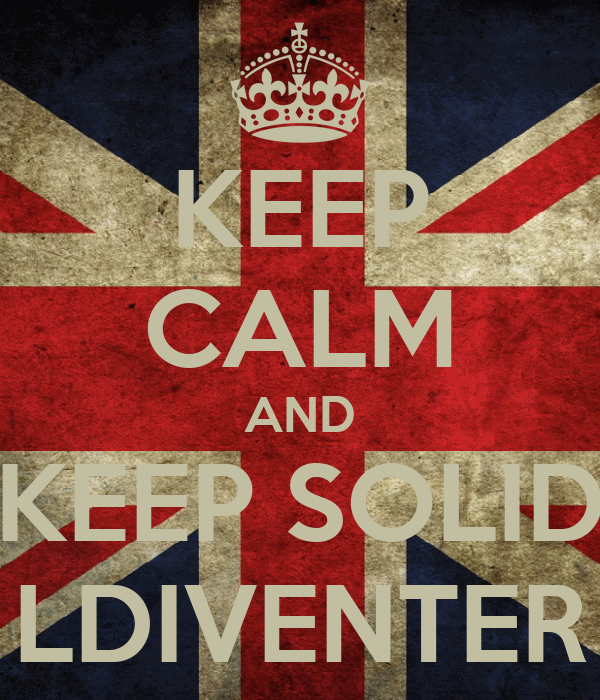 KEEP CALM AND KEEP SOLID LDIVENTER