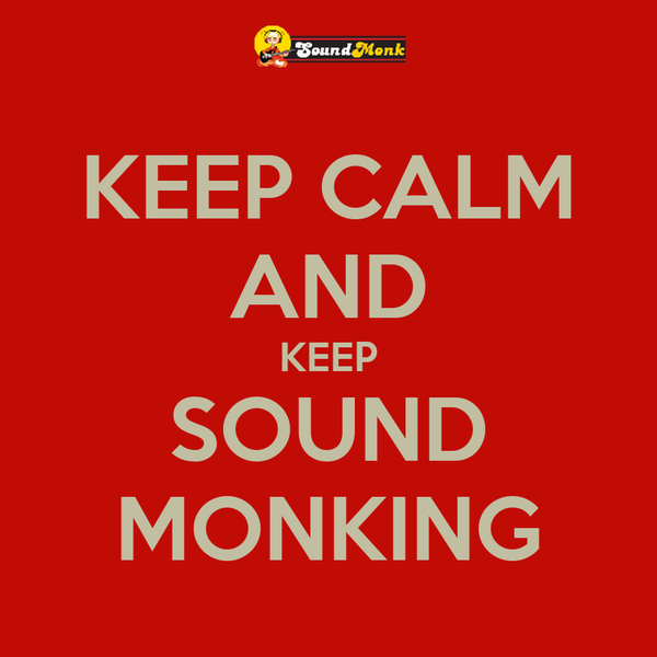 KEEP CALM AND KEEP SOUND MONKING