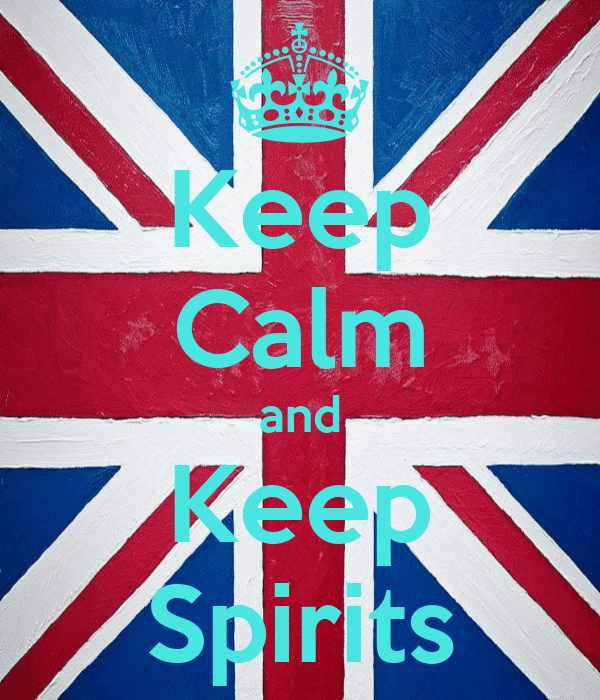 Keep Calm and Keep Spirits