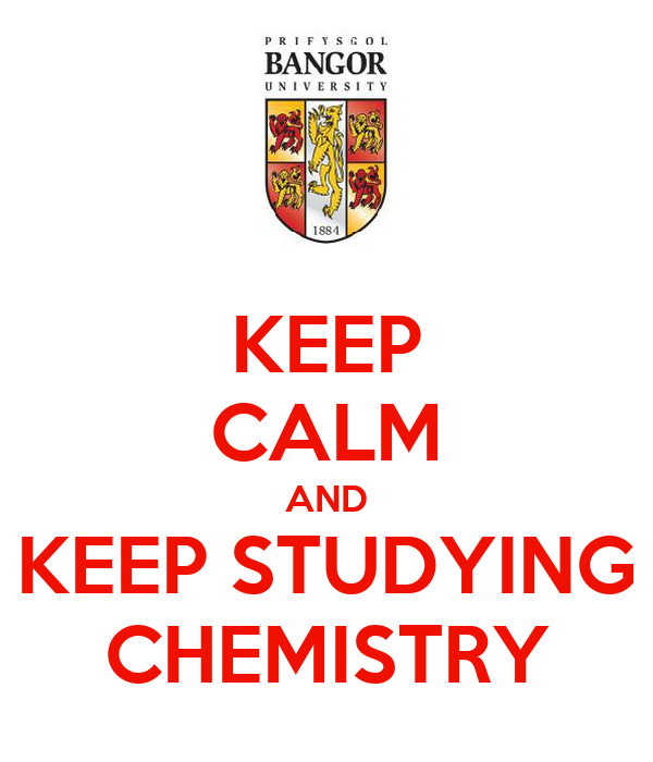 KEEP CALM AND KEEP STUDYING CHEMISTRY
