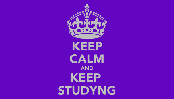 KEEP CALM AND KEEP  STUDYNG