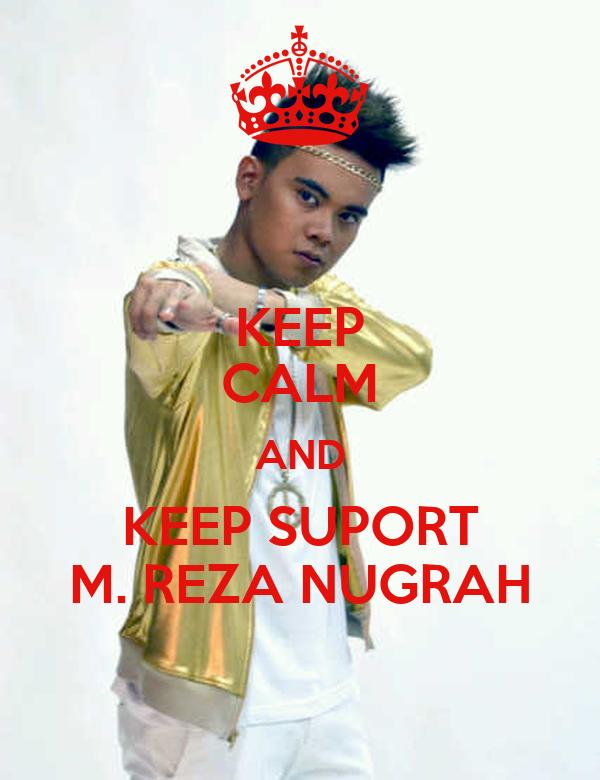 KEEP CALM AND KEEP SUPORT M. REZA NUGRAH