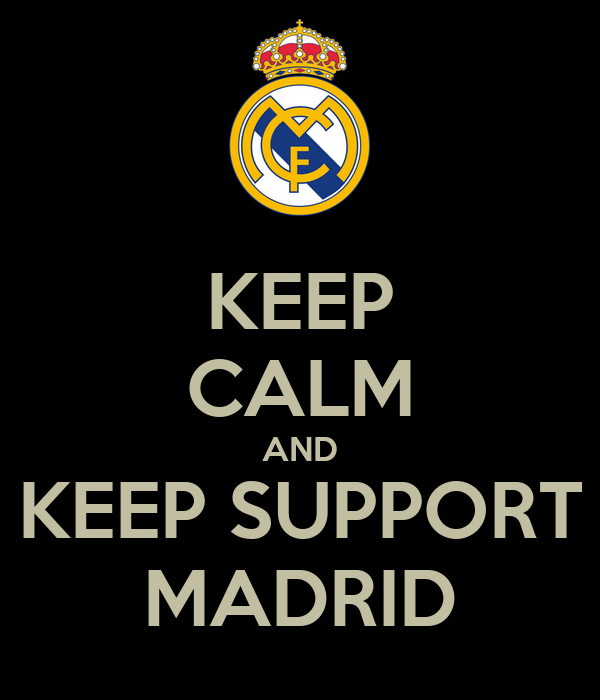 KEEP CALM AND KEEP SUPPORT MADRID