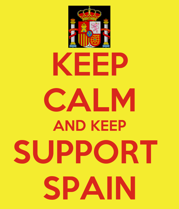 KEEP CALM AND KEEP SUPPORT  SPAIN
