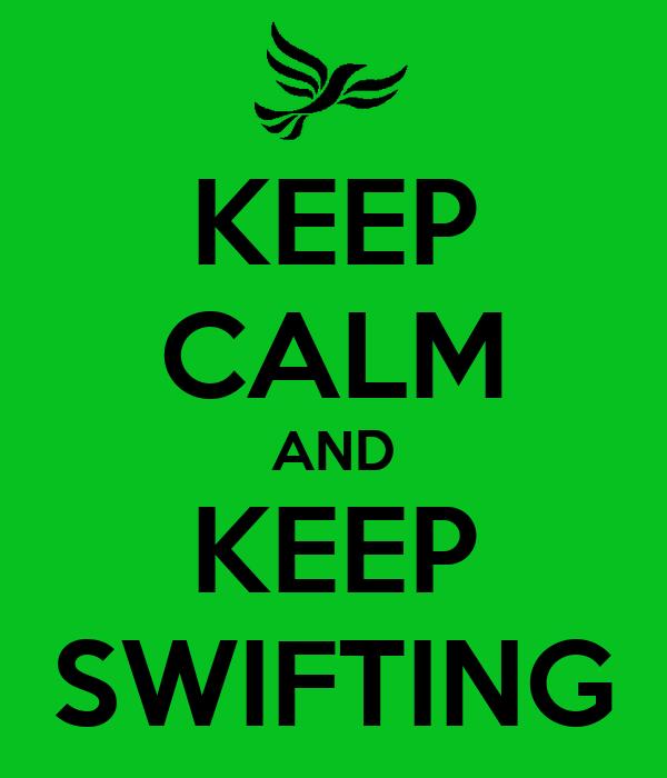 KEEP CALM AND KEEP SWIFTING