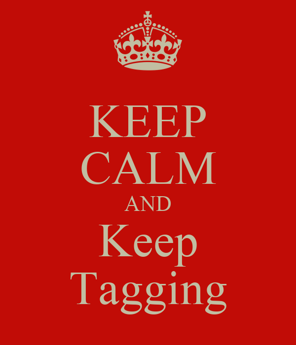 KEEP CALM AND Keep Tagging