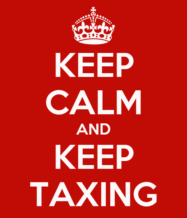 KEEP CALM AND KEEP TAXING