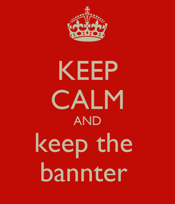 KEEP CALM AND keep the  bannter