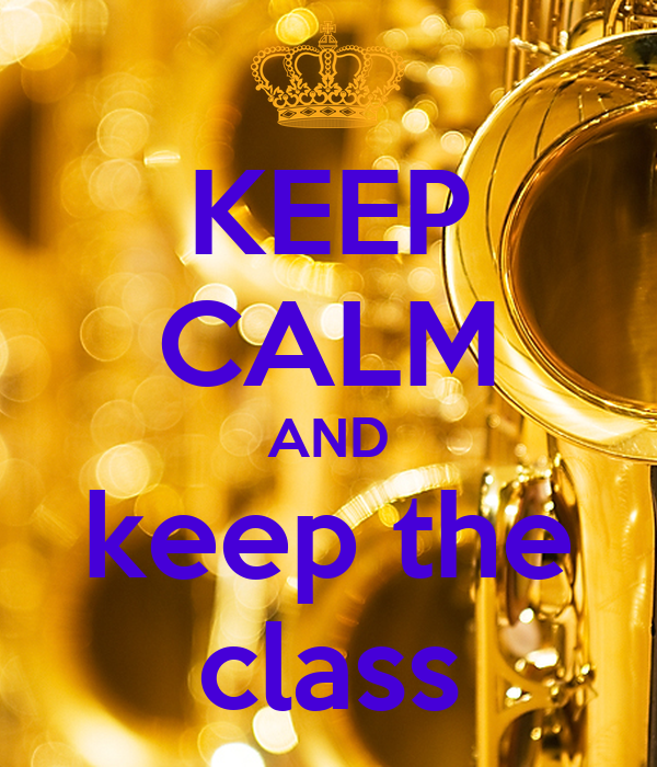 KEEP CALM AND keep the class