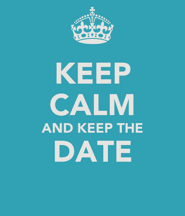 KEEP CALM AND KEEP THE DATE