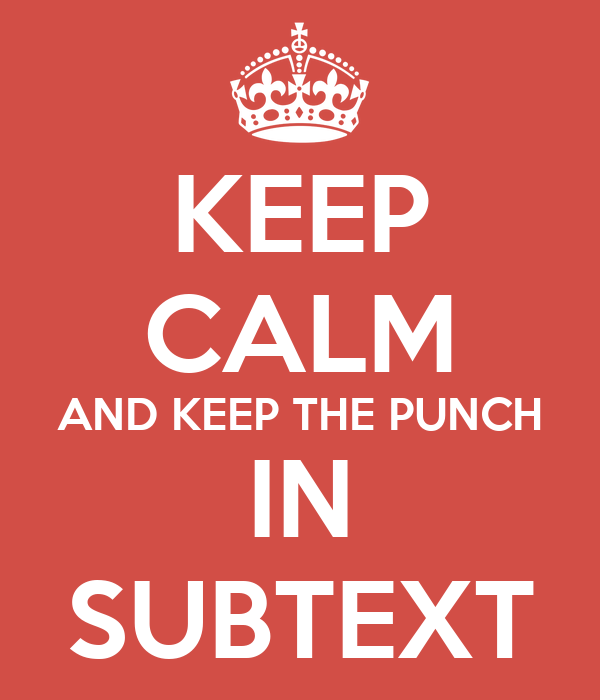 KEEP CALM AND KEEP THE PUNCH IN SUBTEXT