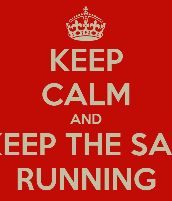 KEEP CALM AND KEEP THE SAP RUNNING