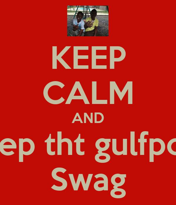 KEEP CALM AND Keep tht gulfport  Swag