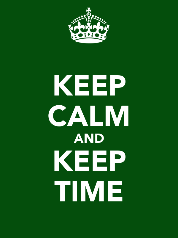 KEEP CALM AND KEEP TIME