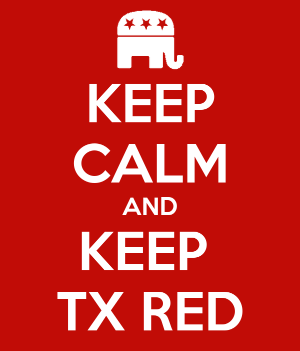 KEEP CALM AND KEEP  TX RED
