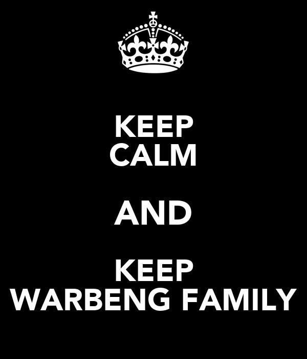KEEP CALM AND KEEP WARBENG FAMILY