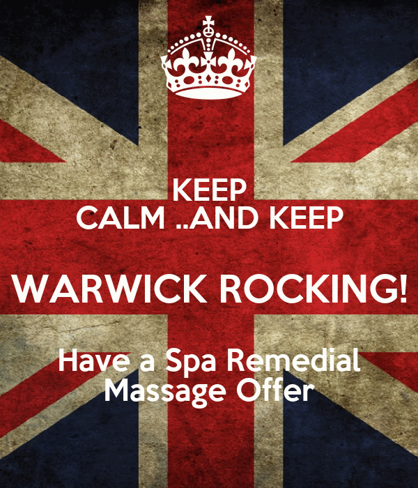 KEEP CALM ..AND KEEP WARWICK ROCKING! Have a Spa Remedial Massage Offer
