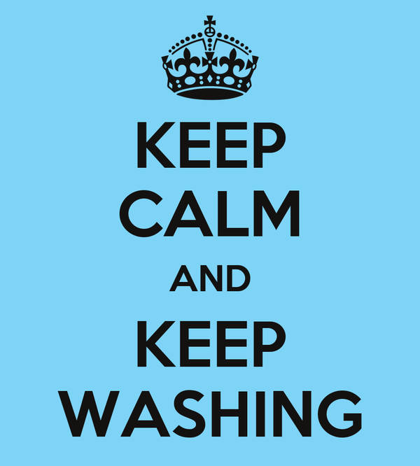 KEEP CALM AND KEEP WASHING
