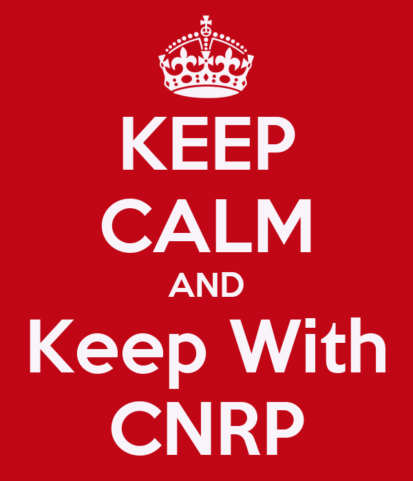 KEEP CALM AND Keep With CNRP
