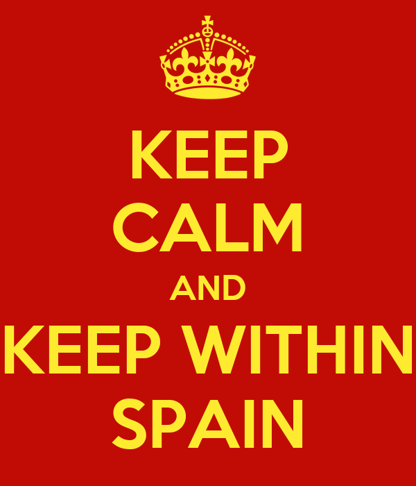KEEP CALM AND KEEP WITHIN SPAIN