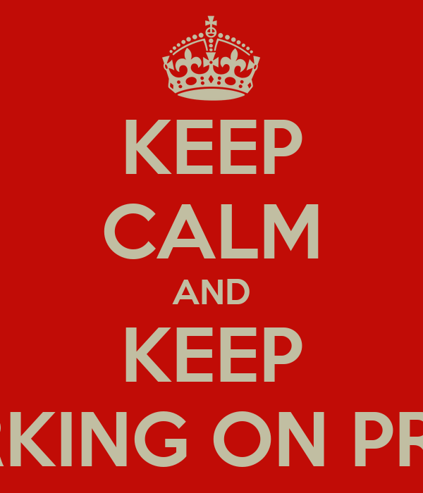 KEEP CALM AND KEEP WORKING ON PRICES