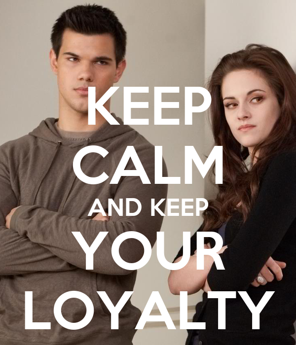 KEEP CALM AND KEEP YOUR LOYALTY