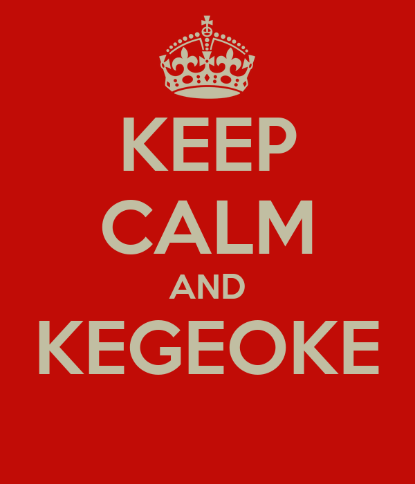 KEEP CALM AND KEGEOKE